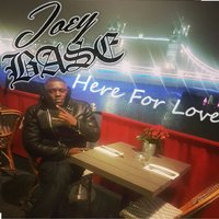 Here for Love — Joey Base