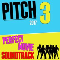 Pitch 3 (2017): Perfect Movie Soundtrack — сборник