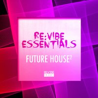 Re:Vibe Essentials - Future House, Vol. 2 — сборник