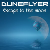 Escape to the Moon — Duneflyer