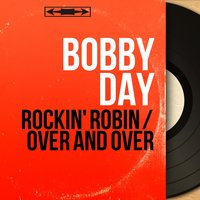 Rockin' Robin / Over and Over — Bobby Day