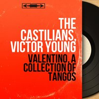Valentino, a Collection of Tangos — The Castilians, Victor Young