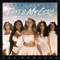 That's My Girl — Fifth Harmony