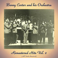 Remastered Hits Vol. 2 — Benny Carter and his Orchestra
