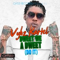 Dweet We a Dweet (Do It) — Vybz Kartel