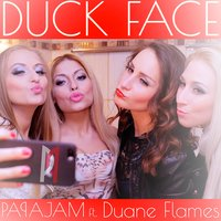 Duck Face — Papajam feat. Duane Flames