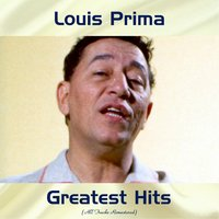 Louis Prima Greatest Hits — Louis Prima, Keely Smith / Sam Butera / The Witnesses