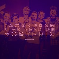 Live Session En Vorterix — Face Cream