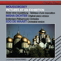 Mussorgsky: Pictures at an Exhibition (Piano & Orchestral) — Rotterdam Philharmonic Orchestra, Edo De Waart, Misha Dichter
