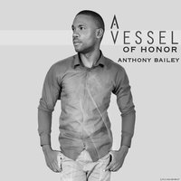 A Vessel of Honor — Anthony Bailey