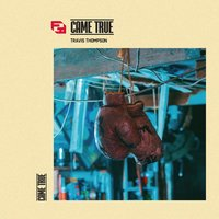 Came True — Travis Thompson