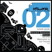 Welcome to Our House — Howard Sessions, Makka, Howard Sessions|Makka