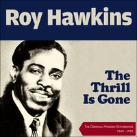 The Thrill is Gone — Roy Hawkins