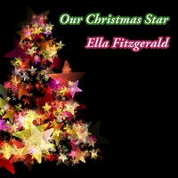 Our Christmas Star — Ella Fitzgerald