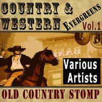 Country & Western Evergreens, Vol.1 — G.B. Grayson, Kelly Harrell, Jimmie Rodgers, B.F. Shelton, Alfred Karnes