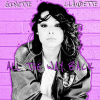 All The Way Back — Ginette Claudette