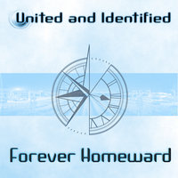 Forever Homeward — United And Identified