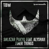 Finer Things — Salazar Pakyo, Alyshah