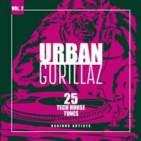 Urban Gorillaz, Vol. 2 (25 Tech House Tunes) — сборник