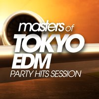 Masters of Tokyo Edm Party Hits Session — сборник