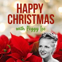Happy Christmas with Peggy Lee — Peggy Lee