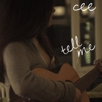 Tell Me — CEE