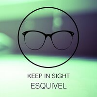 Keep In Sight — Esquivel