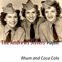 The Andrews Sisters Playlist — The Andrews Sisters
