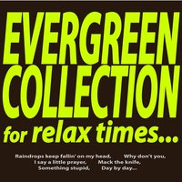 Evergreen Collection for Relax Times... — сборник