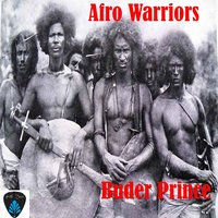 Afro Warriors — Buder Prince