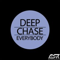 Everybody — Deep Chase
