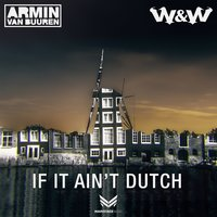If It Ain't Dutch — Armin van Buuren, W&W