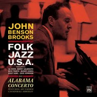 John Benson Brooks. Folk Jazz, U.S.A. / Alabama Concerto — Cannonball Adderley, Zoot Sims, Art Farmer, John Benson Brooks, Osie Johnson, Buddy Jones