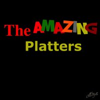 The Amazing Platters — The Platters