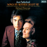 Songs My Mother Taught Me — Richard Bonynge, New Philharmonia Orchestra, Dame Joan Sutherland