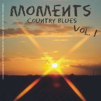Moments - Country Blues, Vol. 1 — сборник