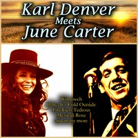 Karl Denver Meets June Carter — Karl Denver, June Carter