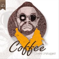 Covers Unplugged, Vol. 2 — Coffee
