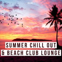 Summer Chill out & Beach Club Lounge, Vol. 1 — сборник
