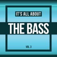 It's All About THE BASS, Vol. 3 — сборник