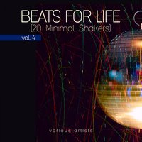 Beats For Life, Vol. 4 (20 Minimal Shakers) — сборник