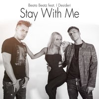 Stay with Me — I Desideri, Beata Beatz