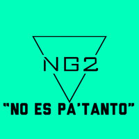 No Es Pa Tanto — NG2, Johnny Rivera, Luisito Carrion