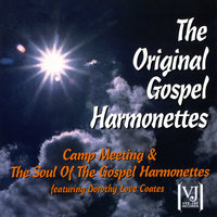 Camp Meeting / The Soul Of The Gospel Harmonettes — Dorothy Love Coates, The Original Gospel Harmonettes