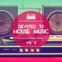 Devoted to House Music, Vol. 2 — сборник