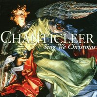 Sing We Christmas — Chanticleer