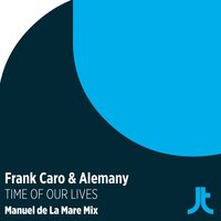 Time Of Our Lives — Alemany, Frank Caro