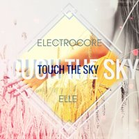 Touch The Sky — Electrocore