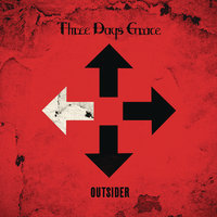 I Am An Outsider — Three Days Grace