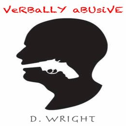 Verbally Abusive — D. Wright, Frost